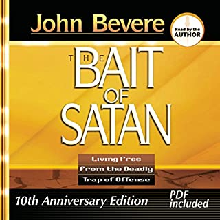 Bait of Satan     Living Free from the Deadly Trap of Offense              By:                                                                                                                                 John Bevere                               Narrated by:                                                                                                                                 John Bevere                      Length: 5 hrs     1,502 ratings     Overall 4.8