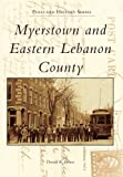 Myerstown and Eastern Lebanon County (Postcard History)