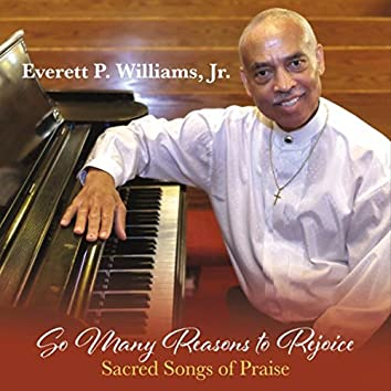 So Many Reasons to Rejoice: Sacred Songs of Praise