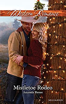 Mistletoe Rodeo (Welcome to Ramblewood Book 6) by [Amanda Renee]