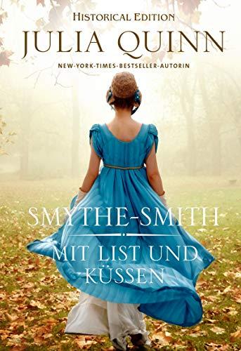Mit List und Küssen: Smythe-Smith Bd. 1 (Historical Edition)