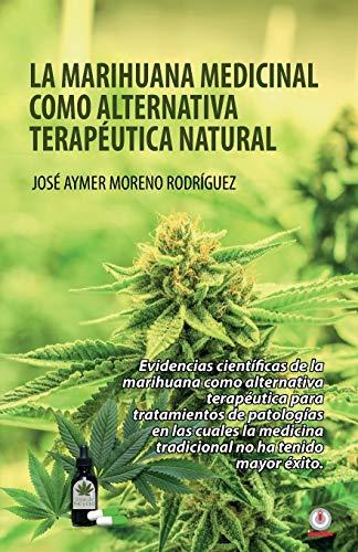 La marihuana medicinal como alternativa terapéutica natural