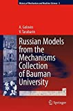 [(Russian Models from the Mechanisms Collection of Bauman University)] [By (author) Alexander A. Golovin ] published on (November, 2008)
