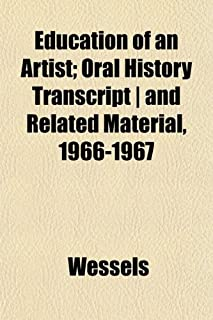 Education of an Artist; Oral History Transcript - And Related Material, 1966-1967