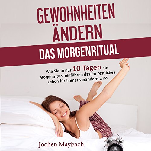 Gewohnheiten ändern - Das Morgenritual [Changing Habits: The Morning Ritual] audiobook cover art
