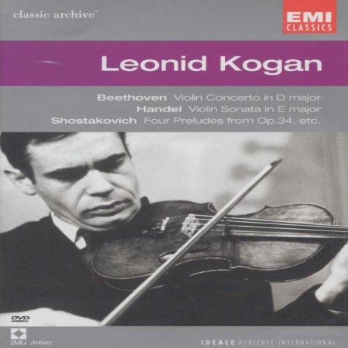 Collection Classic Archive : Leonid Kogan (Haendel / Debussy / Chostakovitch / Beethoven / Bach / Brahms / Paganini / Falla)