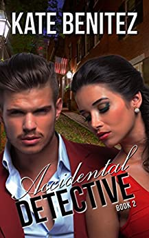 Accidental Detective - Book 2: Amateur Womens Sleuth Romance by [Kate Benitez]