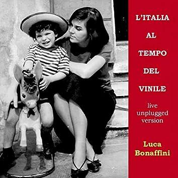 L'italia al tempo del vinile (Unplugged live version)