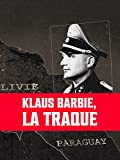 Klaus Barbie : la traque
