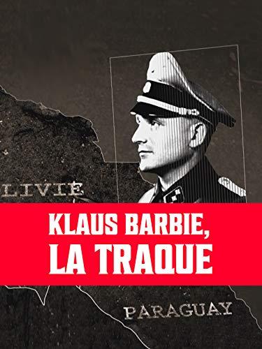 Klaus Barbie : la traque