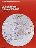 Las Brigadas Internacionales (ATLAS DE LA GUERRA CIVIL ESPAÑOLA)