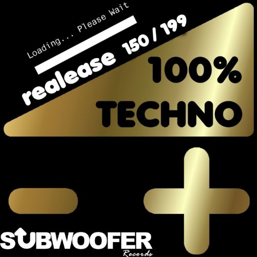 100% Techno Subwoofer Records, Vol. 4 (Release 150/199)