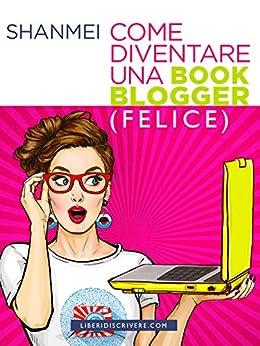 Come diventare una book blogger (felice) di [Shanmei]