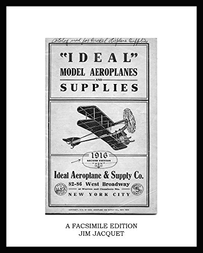 IDEAL MODEL AEROPLANE & SUPPLY CO. 1916 Catalog: FASCIMILE EDITION (English Edition)