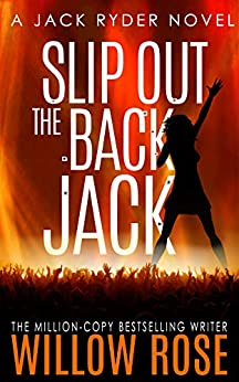 Slip Out the Back Jack: A bone-chilling gritty serial killer thriller (Jack Ryder Book 2) by [Willow Rose]