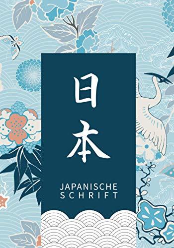 Japanische Schrift: Genkouyoushi Notizbuch zum Üben der japanischen Kalligraphie | Ideal zum Üben des Schreibens von Kanji, Hiragana, Kana und Katakana