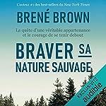Couverture de Braver sa nature sauvage