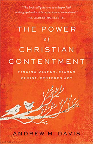 The Power of Christian Contentment: Finding Deeper, Richer Christ-Centered Joy (English Edition)