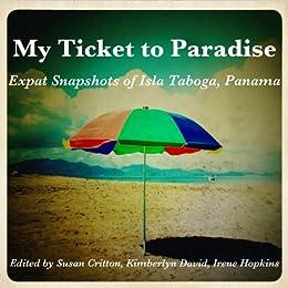 My Ticket to Paradise: Expat Snapshots of Isla Taboga, Panama