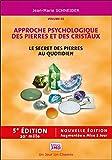 Le secret des pierres et des cristaux Tome 1 - Approche psychologique des pierres et des cristaux