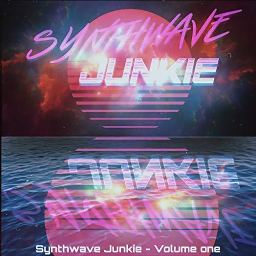 Synthwave Junkie - Volume One
