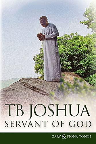 TB Joshua - Servant of God
