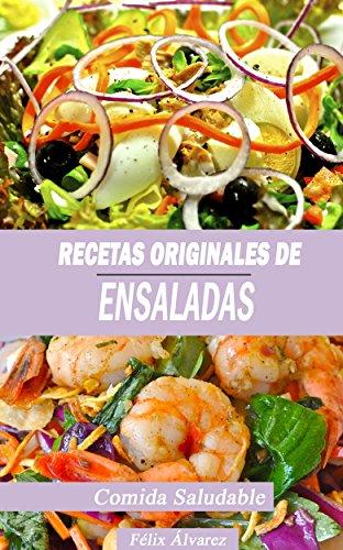 RECETAS ORIGINALES DE ENSALADAS: COMIDA SALUDABLE (Spanish Edition)