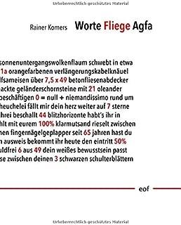 Worte Fliege Agfa: Ausgewählte Gedichte 1998-2018