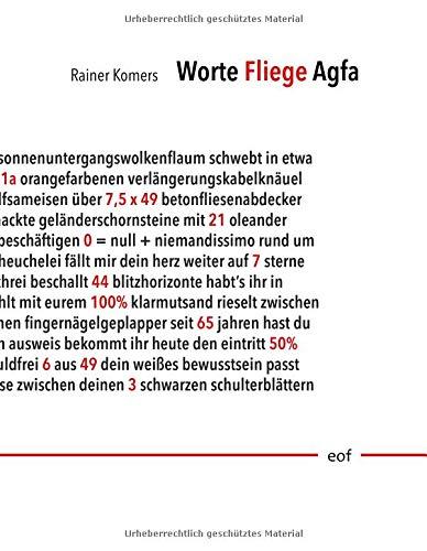 Worte Fliege Agfa: Ausgewählte Gedichte 1998-2018 (edition offenes feld)