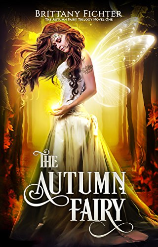The Autumn Fairy (The Autumn Fairy Trilogy Book 1) (English Edition)