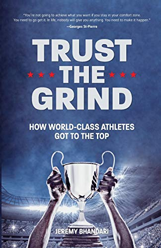 Trust the Grind: How World-Class Athletes Got To The Top (Motivational Book for Teens, Gift for Teen Boys, Teen and Young Adult Football)