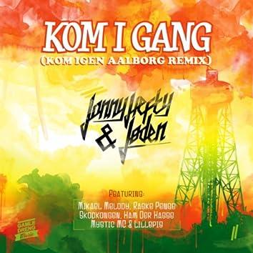 Kom I Gang (Kom Igen Aalborg Remix)