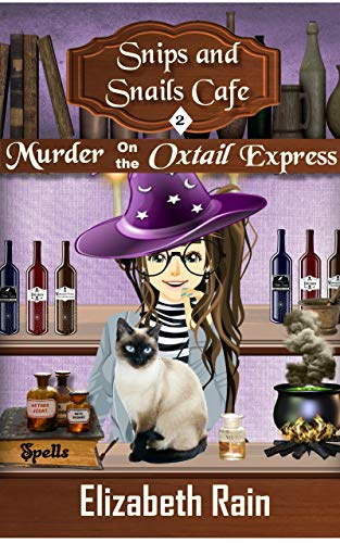 Murder on the Oxtail Express: A Cozy Paranormal Women's Fiction (Snips and Snails Cafe Mystery Book 2) by [Elizabeth Rain]