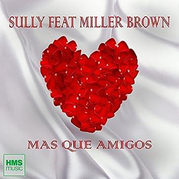 Mas Que Amigos (feat. Miller Brown)