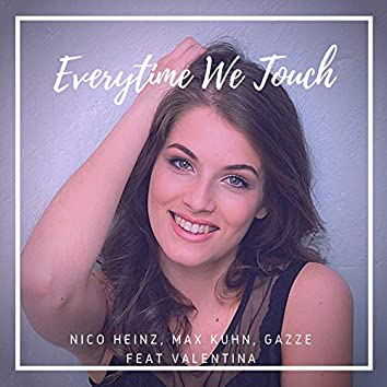 Everytime We Touch (feat. Valentina)