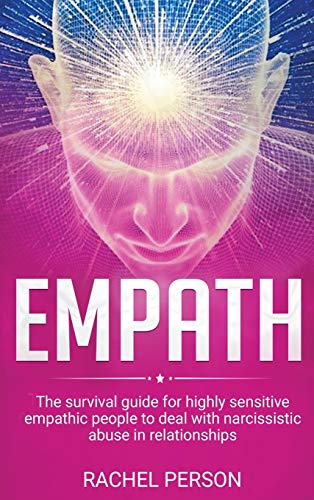 Empath: The Survival Guide for Highly Sensitive Empathic People to Deal with Narcissistic Abuse in Relationships