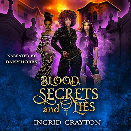Blood, Secrets and Lies Audiobook By Ingrid Crayton cover art