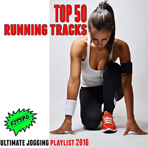 Fitspo: Top 50 Running Tracks (Ultimate Jogging Playlist 2016)