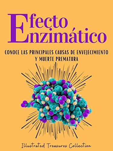 El efecto enzimático: La forma en que nos alimentamos altera el efecto enzimático de nuestro cuerpo: Conoce las principales causas de envejecimiento