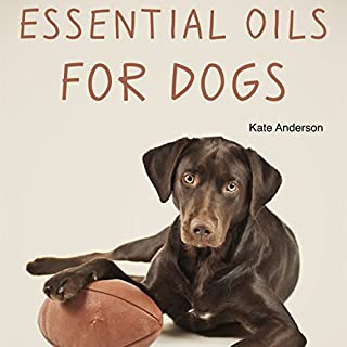 Essential Oils for Dogs     The Complete Guide to Using Essential Oils for Dogs              By:                                                                                                                                 Kate Anderson                               Narrated by:                                                                                                                                 Annette Martin                      Length: 51 mins     16 ratings     Overall 4.9