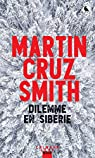 Dilemme en Sibérie par Cruz Smith