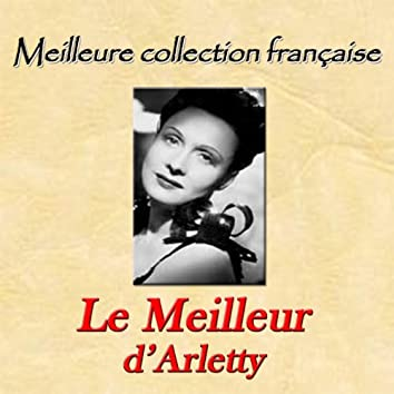 Meilleure collection française: Le meilleur d'Arletty