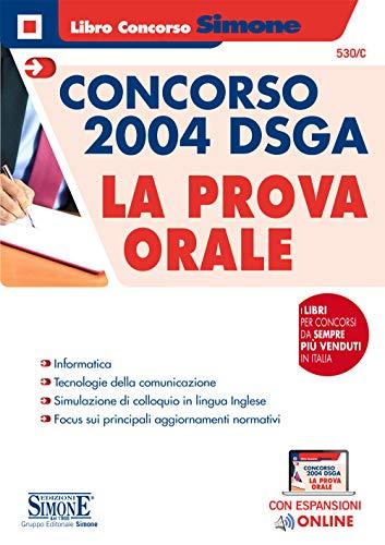 Concorso 2004 DSGA. La prova orale. Con espansioni online