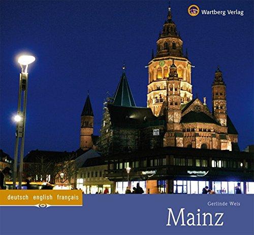 Mainz: Ein Bildband in Farbe (Farbbildband)