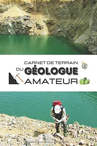Carnet de terrain du géologue amateur: Format moyen| Journal des géologues amateurs| Pour consigne