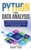 Python for Data Analysis: A Complete Step By Step From Intermediate to Advanced Guide for Python Coding, NumPy, Pandas for Data Analysis. Improve Your Skills Quickly - Dany Log