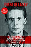 FUERA DE LA LEY VOL. 4: GAMBERROS, ULTRAS, QUINQUIS Y CLANDESTINOS. LOS BAJOS FONDOS EN ESPAÑA (1960-1981): 61 (TRUE CRIME)