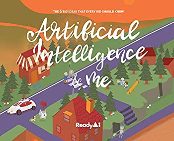 Artificial Intelligence & Me  Special Edition   The 5 Big Ideas That Every Kid Should Know