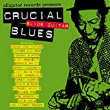 Crucial Slide Guitar Blues [Import Allemand]
