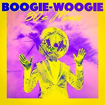 Boogie-Woogie 80s Music